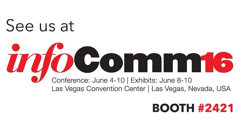 See our screens at Infocomm16!